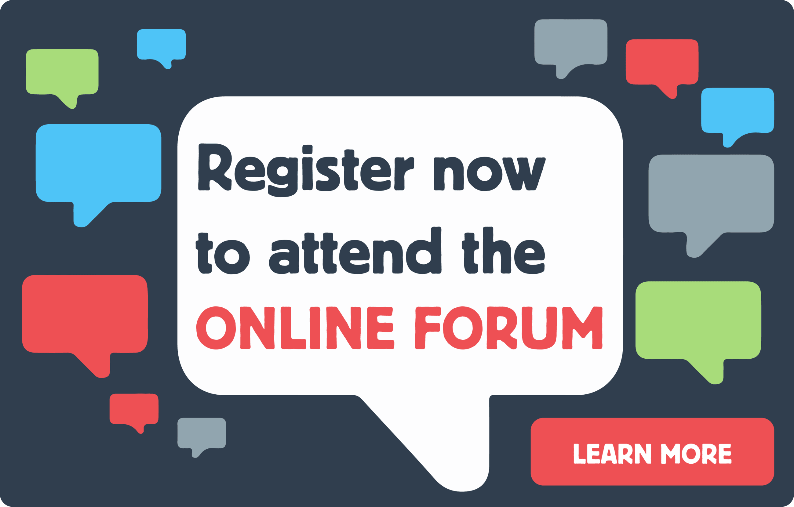 "Image of text bubbles with the words ""Register now to attend online forum - learn more"""